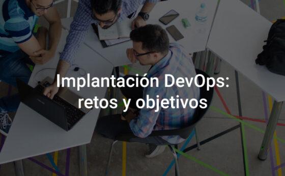 implantación devops retos y objetivos para las organizaciones